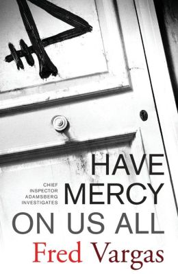 Have Mercy on Us All (Commissaire Adamsberg Series #3)