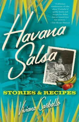Havana Salsa: Stories and Recipes
