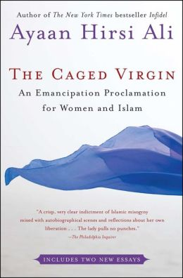 The Caged Virgin: An Emancipation Proclamation for Women and Islam