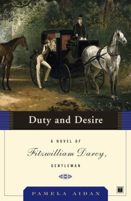 Duty and Desire (Fitzwilliam Darcy, Gentleman Trilogy, #2)