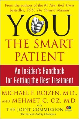 You, the Smart Patient: An Insider's Handbook for Getting the Best Treatment