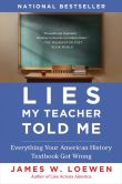Book Cover Image. Title: Lies My Teacher Told Me:  Everything Your American History Textbook Got Wrong, Author: James W. Loewen