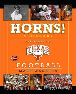 Horns! A History: The Story of Longhorns Football