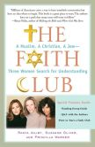 Book Cover Image. Title: The Faith Club:  A Muslim, a Christian, a Jew--Three Women Search for Understanding, Author: Ranya Idliby