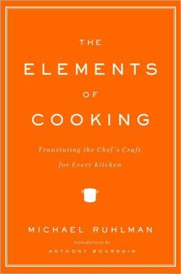 Elements of Cooking: Translating the Chef's Craft for Every Kitchen