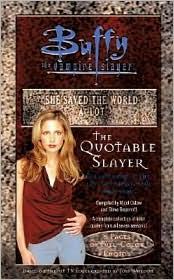 Quotable Slayer (Buffy The Vampire Slayer Series)