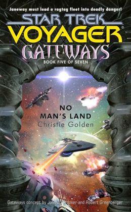 Star Trek Voyager: Gateways #5: No Man's Land