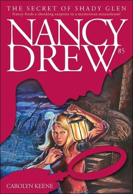 The Secret of Shady Glen (Nancy Drew Series #85)