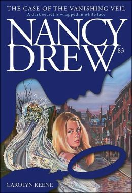 The Case of the Vanishing Veil (Nancy Drew Series #83)