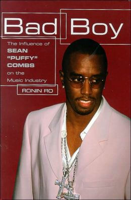 Bad Boy: The Influence of Sean Puffy Combs on the Music Industry