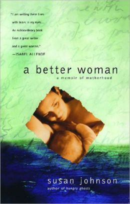 A Better Woman: A Memoir of Motherhood