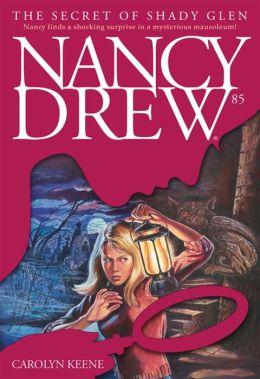 The Secret of Shady Glen (Nancy Drew Series #85)