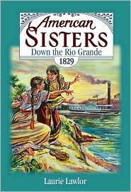 Down the Rio Grande 1829 (American Sisters Series)