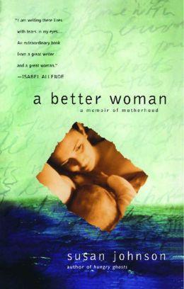A Better Woman: A Memoir