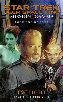 Star Trek: Deep Space Nine: Mission Gamma #1: Twilight