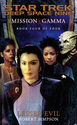 Star Trek Deep Space Nine: Mission Gamma #4: Lesser Evil