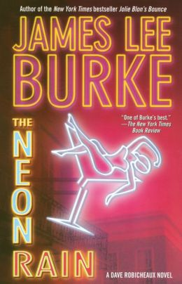 The Neon Rain (Dave Robicheaux Series #1)