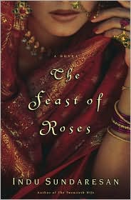 The Feast of Roses: A Novel