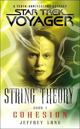 Star Trek Voyager: String Theory #1: Cohesion