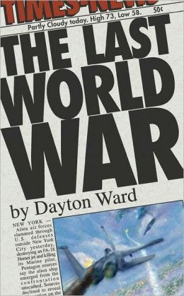 The Last World War (Last World War Series #1)