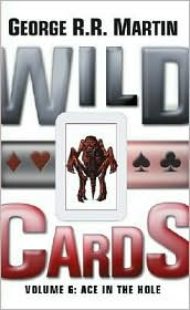 Wild Cards, Volume 6: Ace in the Hole