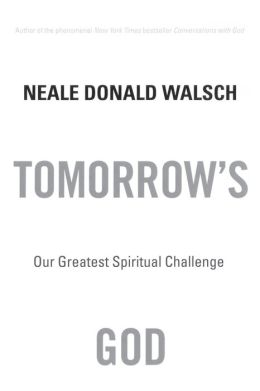 Tomorrow's God: Our Greatest Spiritual Challenge