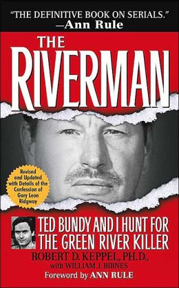 Riverman: Ted Bundy and I Hunt for the Green River Killer