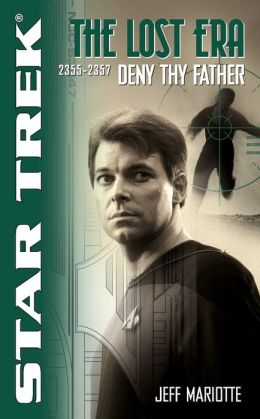 Star Trek The Lost Era #5 - 2355-2357: Deny Thy Father