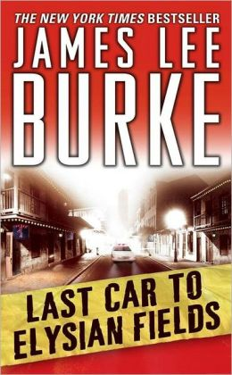 Last Car to Elysian Fields (Dave Robicheaux Series #13)