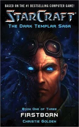 Firstborn (Starcraft: The Dark Templar Saga Series #1)