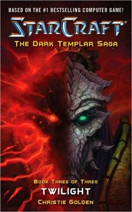 Twilight (Starcraft: The Dark Templar Saga Series #3)