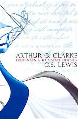 From Narnia to a Space Odyssey: The War of Letters Between Arthur C. Clarke and C. S. Lewis