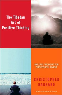 The Tibetan Art of Positive Thinking: Skillful Thought for Successful Living