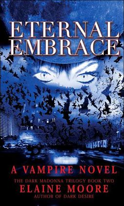 Eternal Embrace: The Dark Madonna Trilogy, Book 2