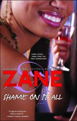 Zane's Shame on It All: A Novel