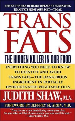 Trans Fats: The Hidden Killer in Our Food