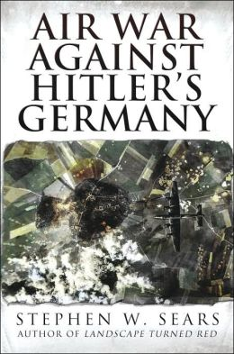 The Air War Against Hitler's Germany
