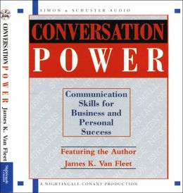 Conversation Power: Communication for Business and Personal Success