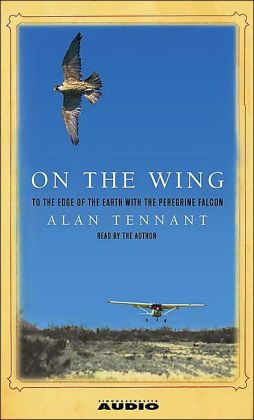 On the Wing: To the Edge of the World with the Peregrine Falcon