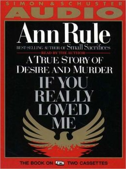 If You Really Loved Me: A True Story of Desire and Murder