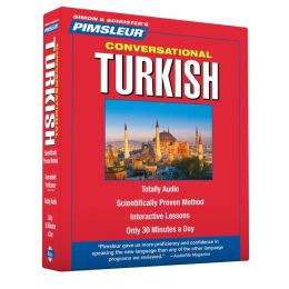 Conversational Turkish: Learn to Speak and Understand Turkish with Pimsleur Language Programs