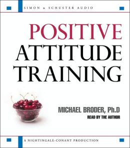 Positive Attitude Training: Self-Mastery Made Easy