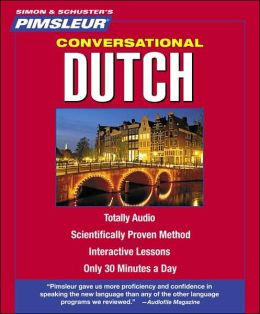 Conversational Dutch: Learn to Speak and Understand Dutch with Pimsleur Language Programs