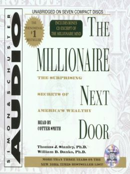 The Millionaire Next Door: The Surprising Secrets Of Americas Wealthy