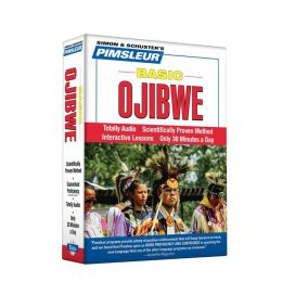 Basic Ojibwe: Learn to Speak and Understand Ojibwe with Pimsleur Language Programs