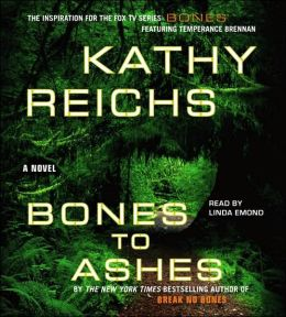 Bones to Ashes (Temperance Brennan Series #10)