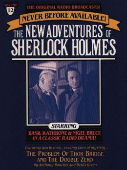 The Problem of Thor Bridge and The Double Zero: The New Adventures of Sherlock Holmes Series, Episode 12