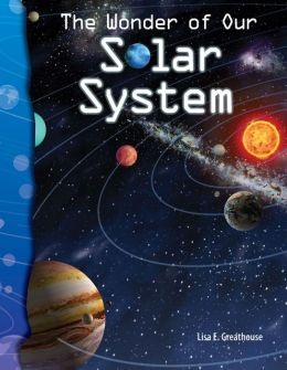 The Wonder of Our Solar System