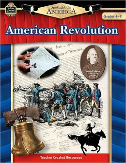 Spotlight on America: American Revolution (Grades 4-8)