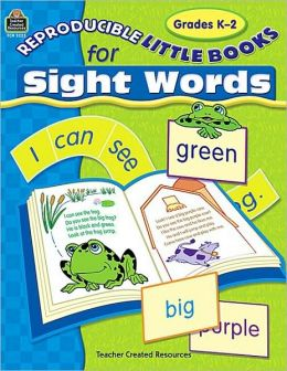 Reproducible Little Books for Sight Words (Grades K-2)
